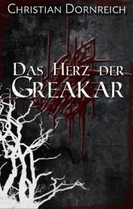 Christian Dornreich - Das Herz der Greakar - Cover August 2013